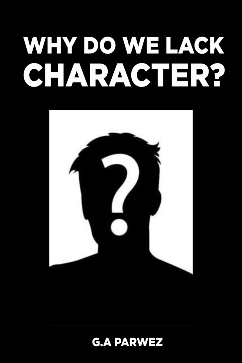 Why Do we Lack Character